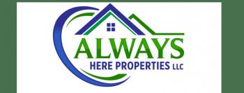 Always Here Properties, LLC