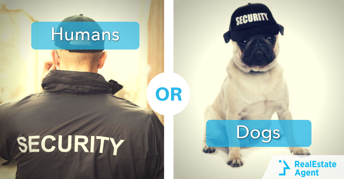 Security Guards OR Guard Dogs? Which would it make you feel safer?